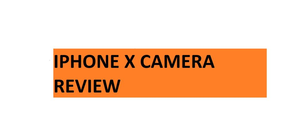 iphone x camera review and specifications